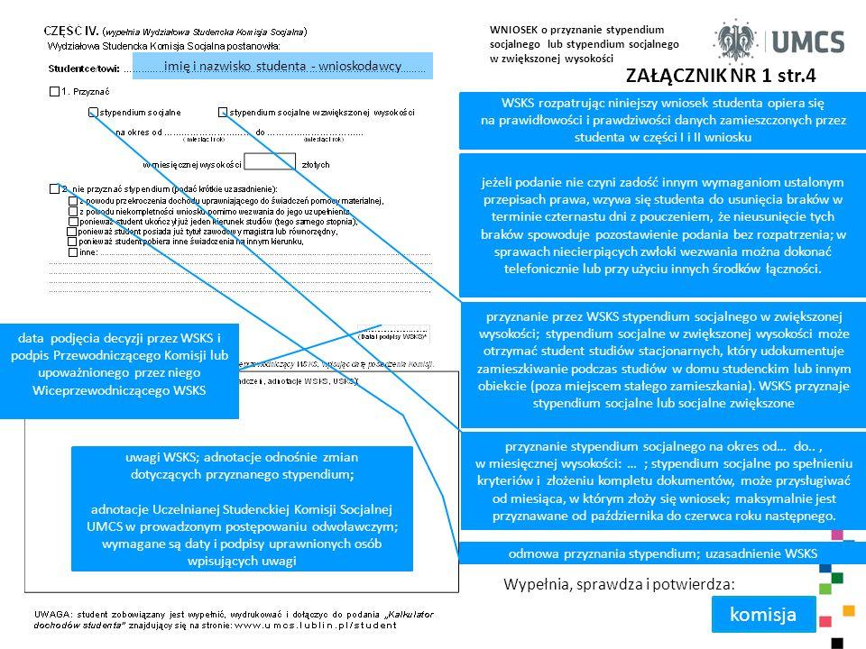Student, poza sytuacjami indywidualnymi, powinien dołączyć wypełniony Kalkulator dochodów 2012 (dostępny na witrynie UMCS) do dokumentów składanych w dziekanacie.