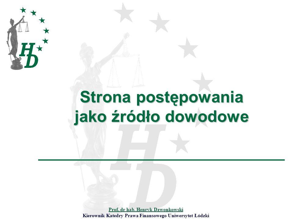 Strona postępowania jako źródło dowodowe Prof. dr hab.