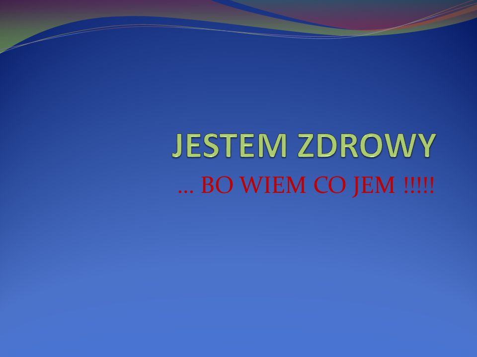 … BO WIEM CO JEM !!!!!