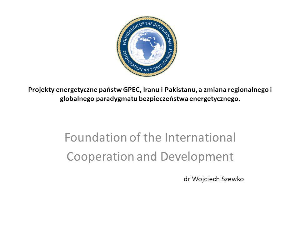 Projekty energetyczne państw GPEC, Iranu i Pakistanu, a zmiana regionalnego i globalnego paradygmatu bezpieczeństwa energetycznego.
