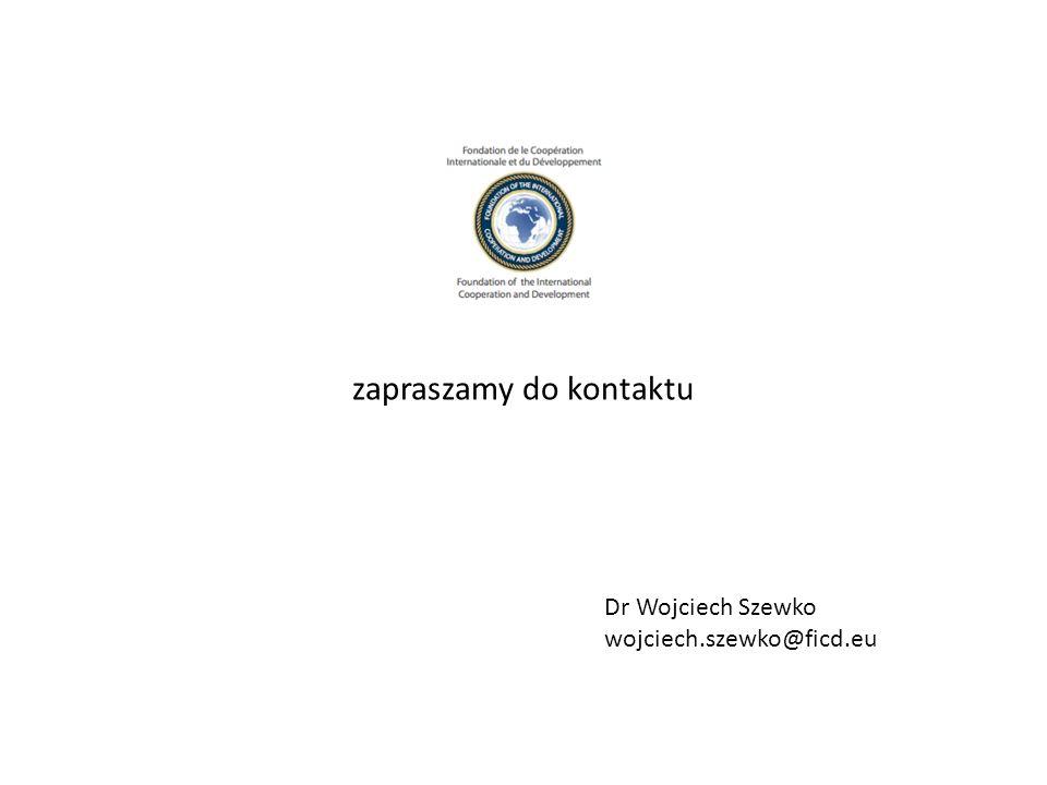 zapraszamy do kontaktu Dr Wojciech Szewko wojciech.szewko@ficd.eu