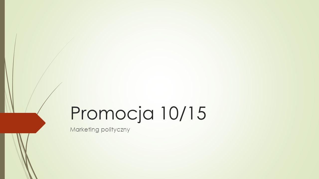 Promocja 10/15 Marketing polityczny
