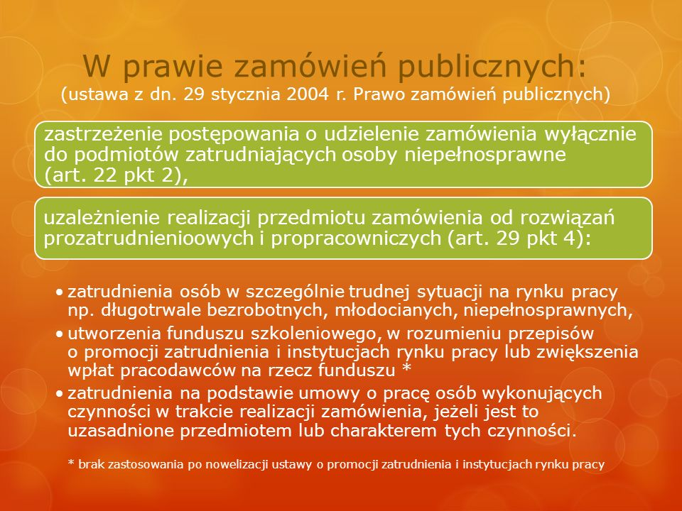 W prawie zamówień publicznych: (ustawa z dn. 29 stycznia 2004 r. Prawo zamówień publicznych) zastrzeżenie postępowania o udzielenie zamówienia wyłączn