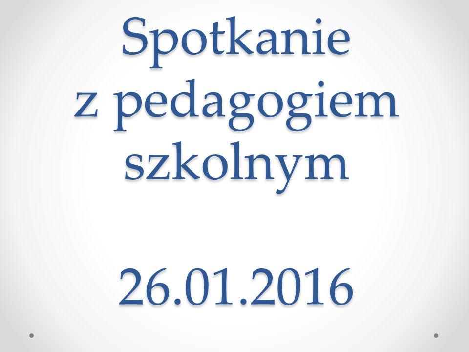 Spotkanie z pedagogiem szkolnym 26.01.2016