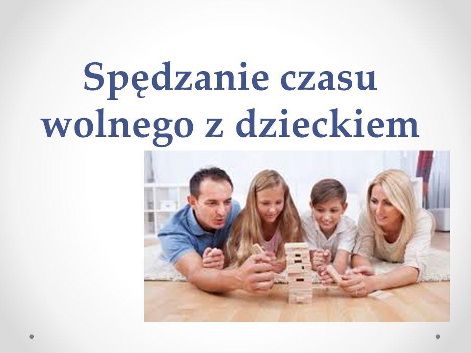 Spędzanie czasu wolnego z dzieckiem
