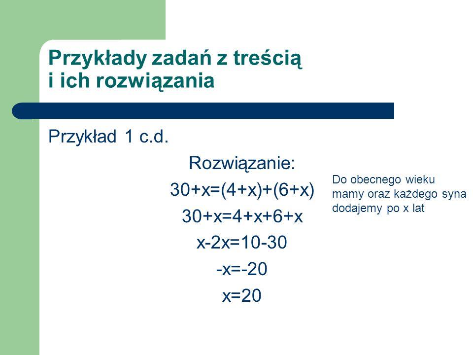 Przykłady zadań z treścią i ich rozwiązania Przykład 1 c.d.
