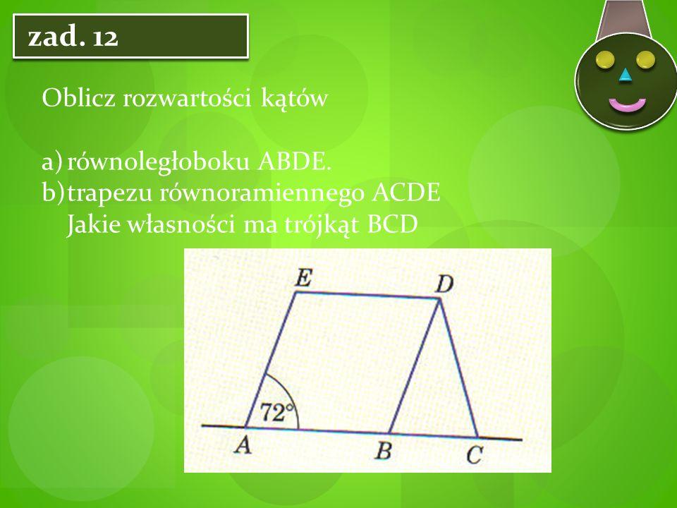 zad. 12 Oblicz rozwartości kątów a)równoległoboku ABDE.