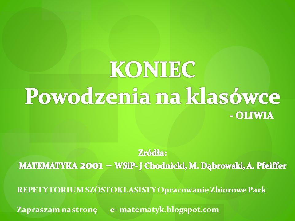REPETYTORIUM SZÓSTOKLASISTY Opracowanie Zbiorowe Park Zapraszam na stronę e- matematyk.blogspot.com