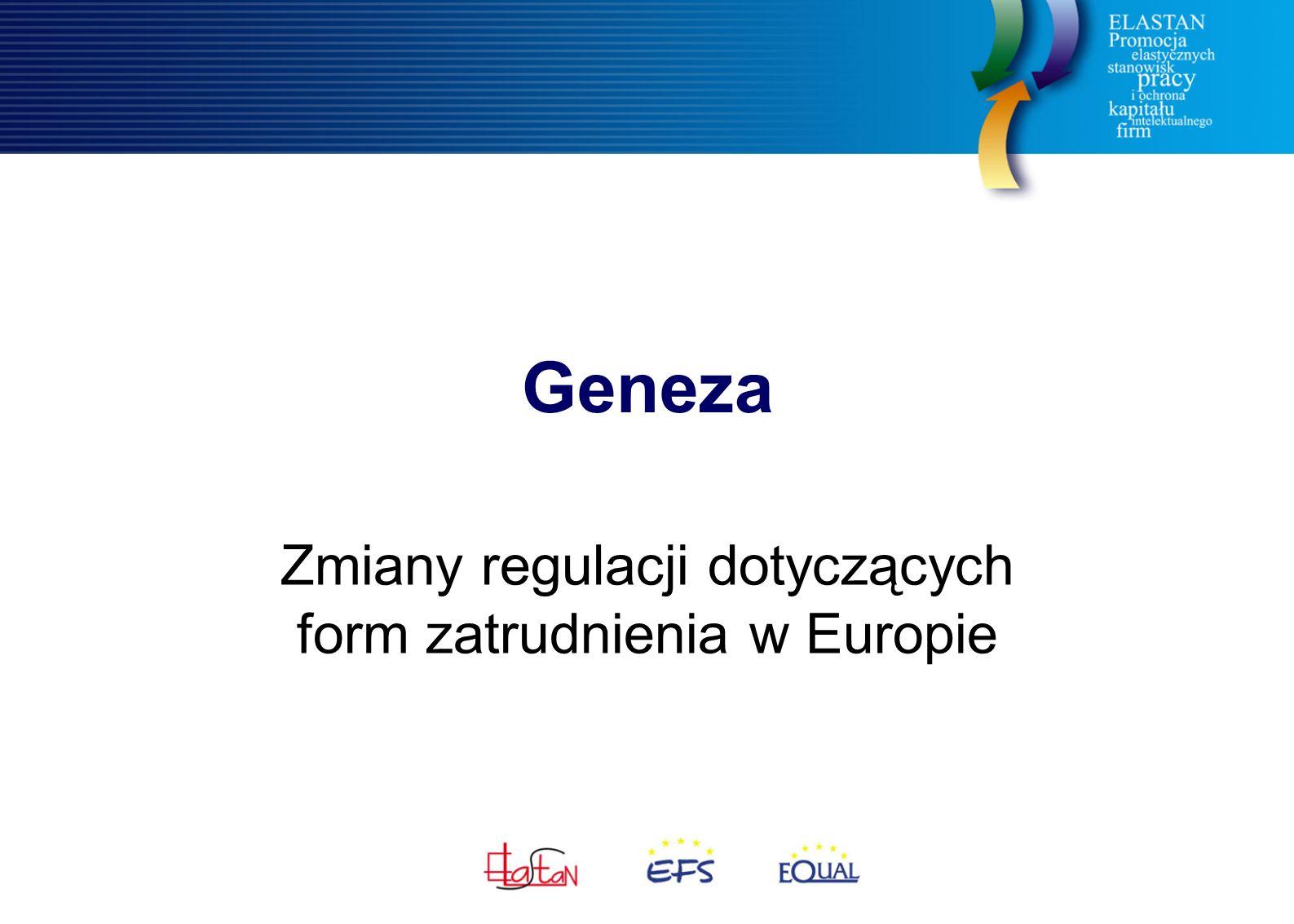 Geneza Zmiany regulacji dotyczących form zatrudnienia w Europie