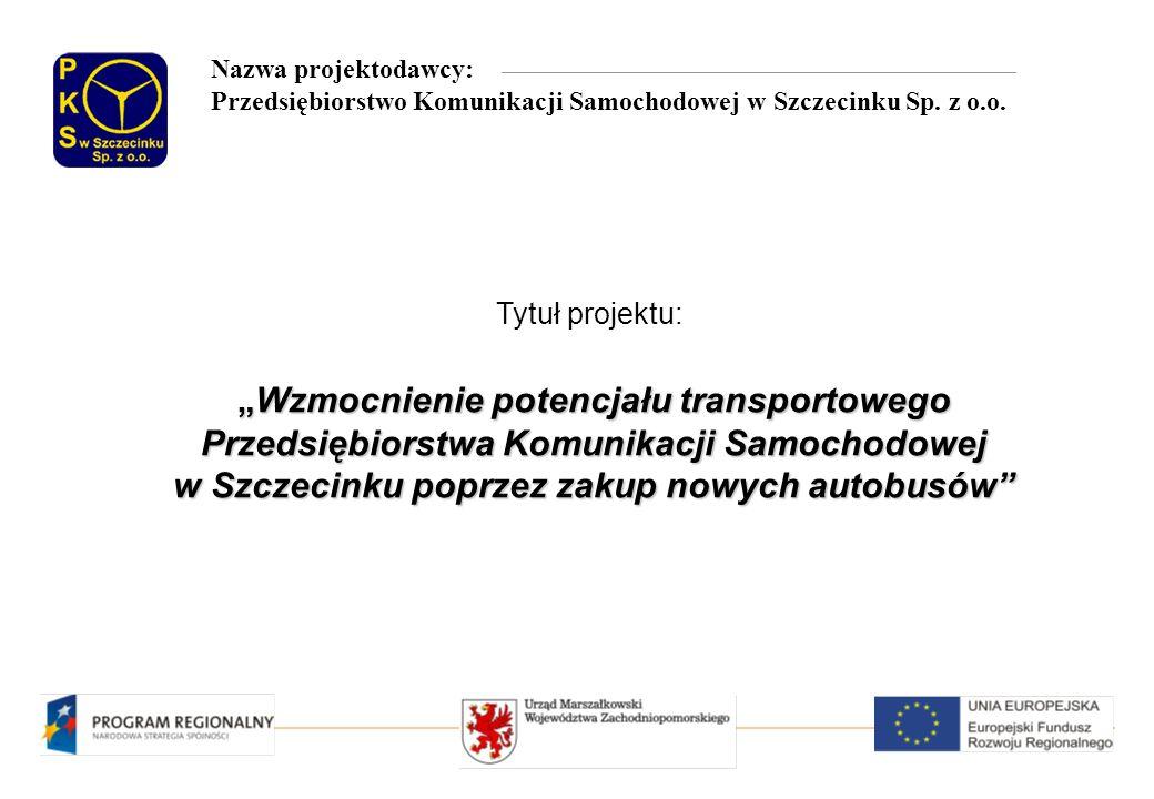 Nazwa projektodawcy: Przedsiębiorstwo Komunikacji Samochodowej w Szczecinku Sp.