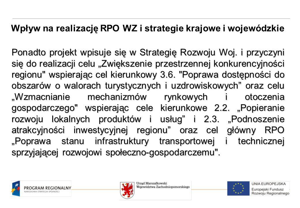 Ponadto projekt wpisuje się w Strategię Rozwoju Woj.