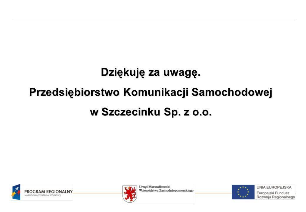 Dziękuję za uwagę. Przedsiębiorstwo Komunikacji Samochodowej w Szczecinku Sp. z o.o.
