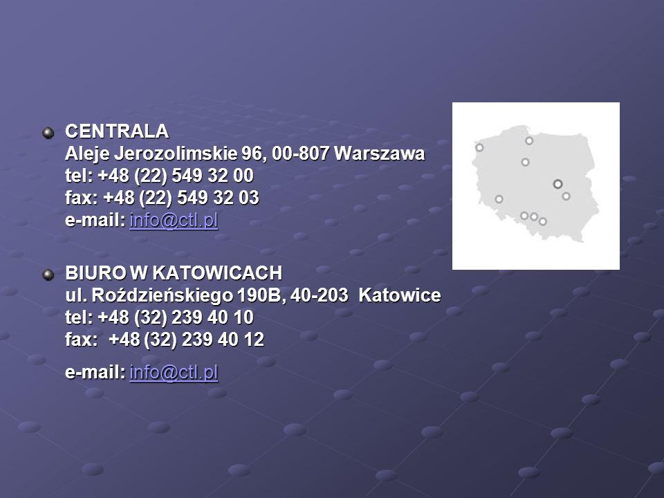 CENTRALA Aleje Jerozolimskie 96, 00-807 Warszawa tel: +48 (22) 549 32 00 fax: +48 (22) 549 32 03 e-mail: info@ctl.pl info@ctl.pl BIURO W KATOWICACH ul.
