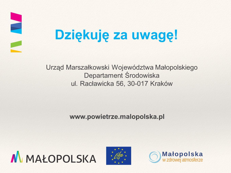 Dziękuję za uwagę. Urząd Marszałkowski Województwa Małopolskiego Departament Środowiska ul.