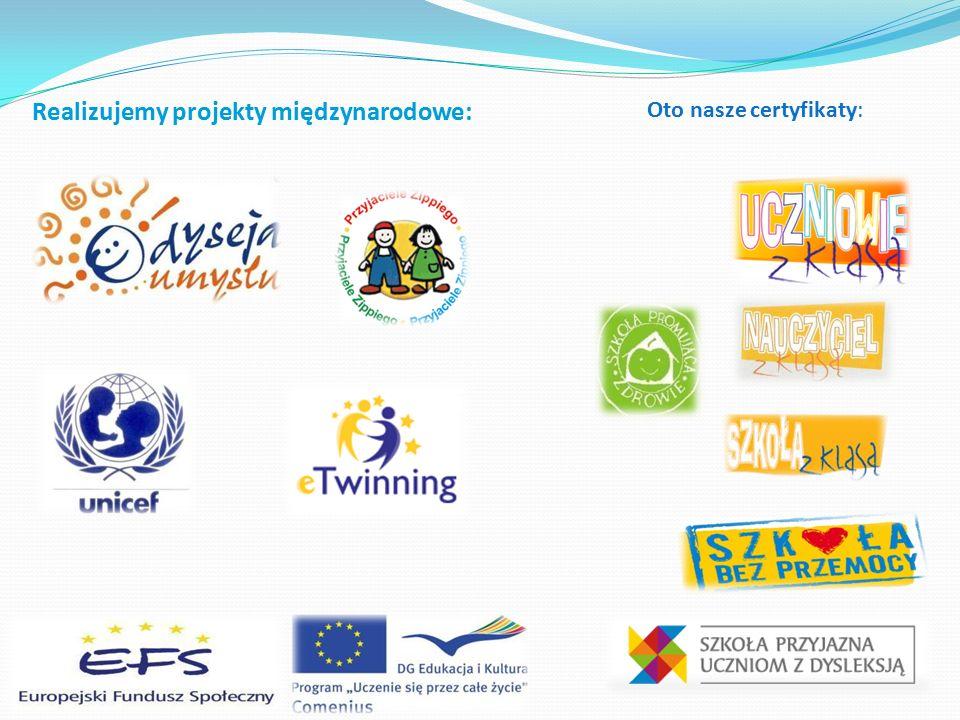 Oto nasze certyfikaty: Realizujemy projekty międzynarodowe: