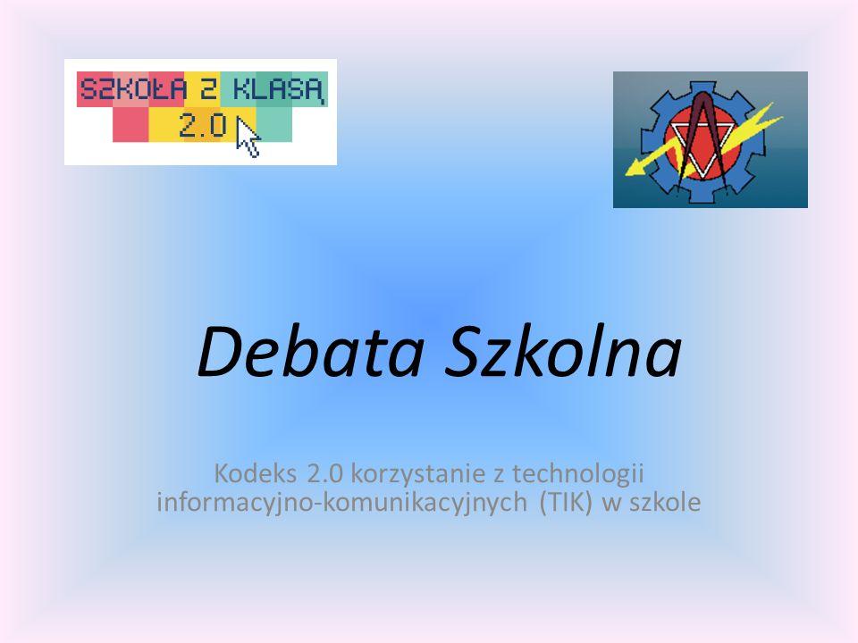 Debata Szkolna Kodeks 2.0 korzystanie z technologii informacyjno-komunikacyjnych (TIK) w szkole