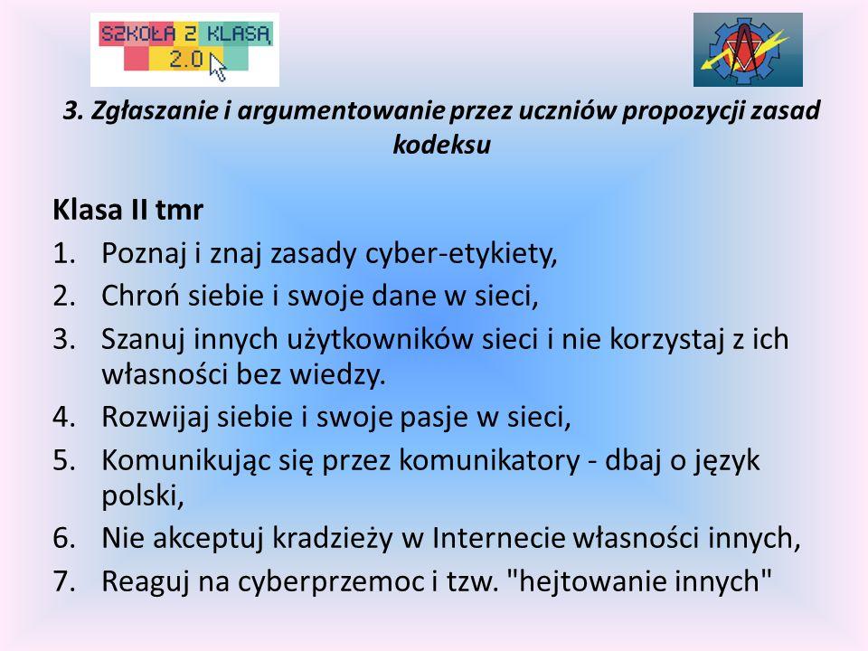 Klasa II tmr 1.Poznaj i znaj zasady cyber-etykiety, 2.Chroń siebie i swoje dane w sieci, 3.Szanuj innych użytkowników sieci i nie korzystaj z ich włas