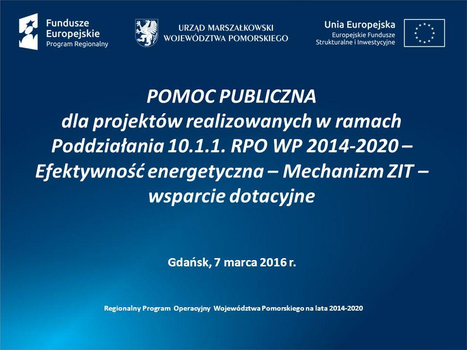 POMOC PUBLICZNA dla projektów realizowanych w ramach Poddziałania 10.1.1. RPO WP 2014-2020 – Efektywność energetyczna – Mechanizm ZIT – wsparcie dotac