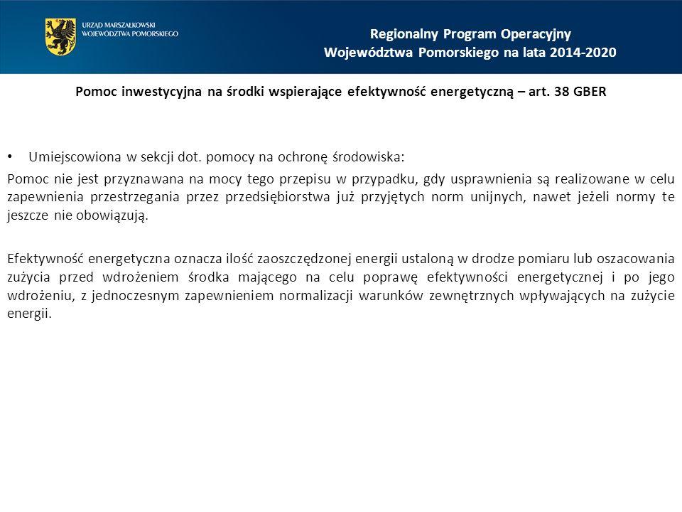 Regionalny Program Operacyjny Województwa Pomorskiego na lata 2014-2020 Pomoc inwestycyjna na środki wspierające efektywność energetyczną – art. 38 GB