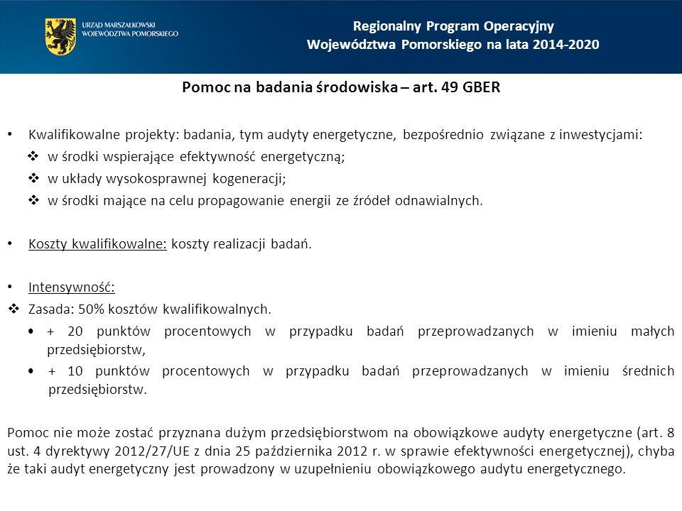 Regionalny Program Operacyjny Województwa Pomorskiego na lata 2014-2020 Pomoc na badania środowiska – art. 49 GBER Kwalifikowalne projekty: badania, t