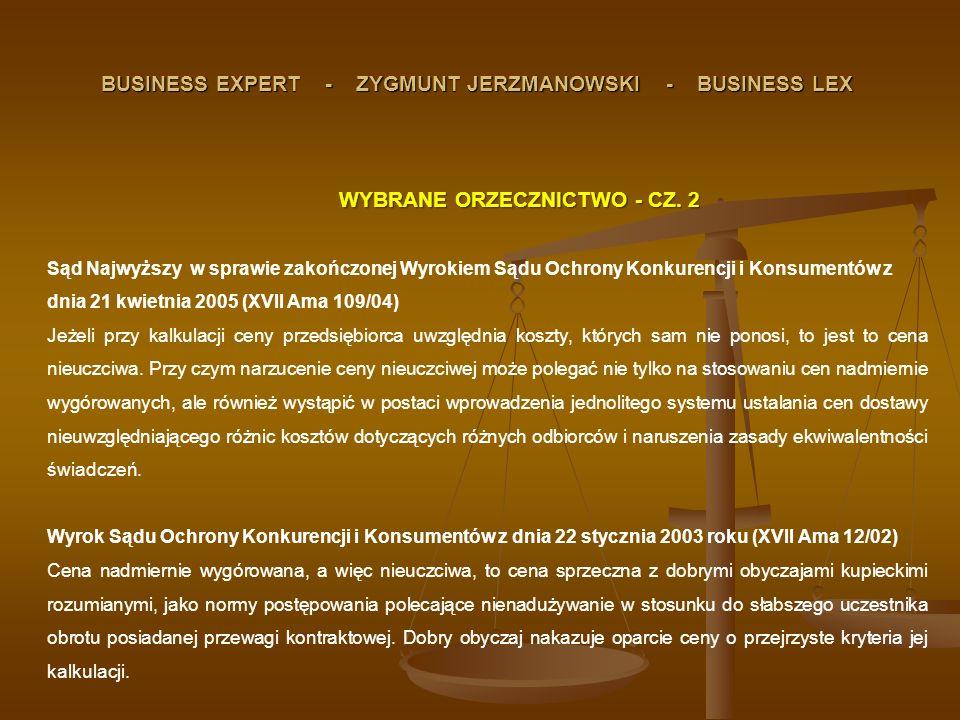 BUSINESS EXPERT - ZYGMUNT JERZMANOWSKI - BUSINESS LEX WYBRANE ORZECZNICTWO - CZ. 2 Sąd Najwyższy w sprawie zakończonej Wyrokiem Sądu Ochrony Konkurenc