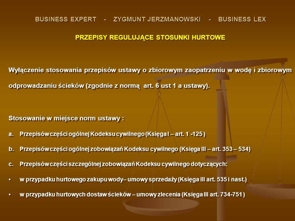 BUSINESS EXPERT - ZYGMUNT JERZMANOWSKI - BUSINESS LEX PRZEPISY REGULUJĄCE STOSUNKI HURTOWE Wyłączenie stosowania przepisów ustawy o zbiorowym zaopatrz