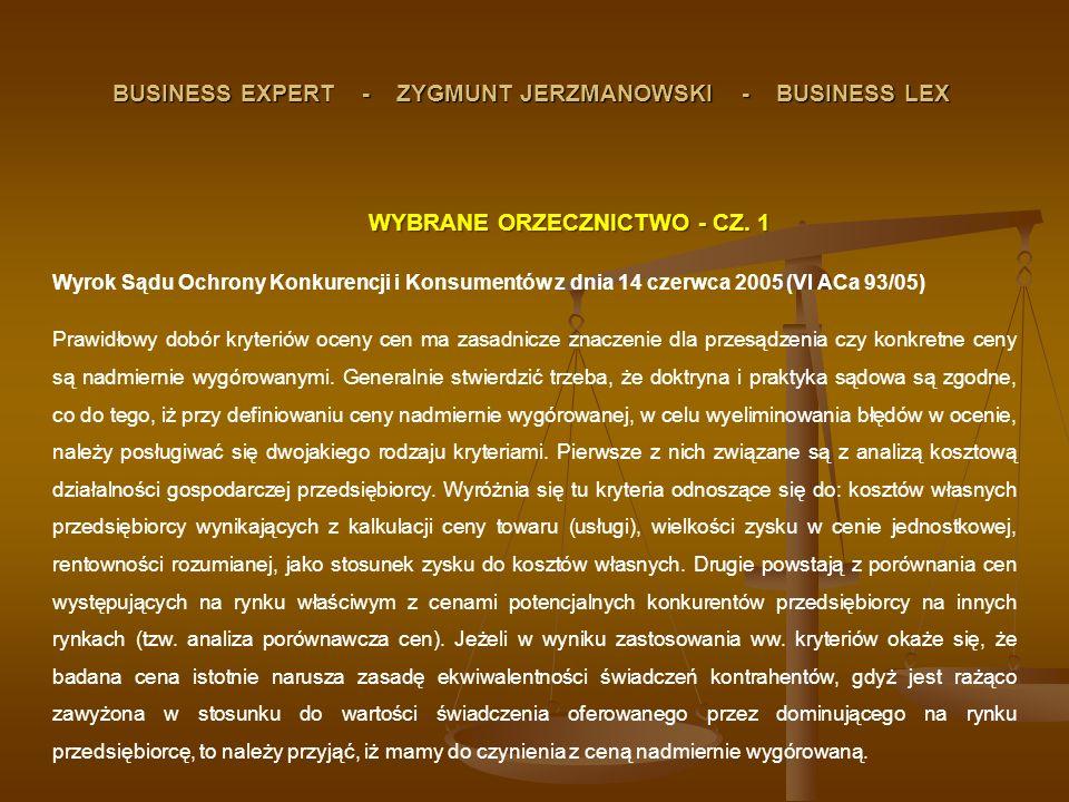 WYBRANE ORZECZNICTWO - CZ. 1 Wyrok Sądu Ochrony Konkurencji i Konsumentów z dnia 14 czerwca 2005 (VI ACa 93/05) Prawidłowy dobór kryteriów oceny cen m