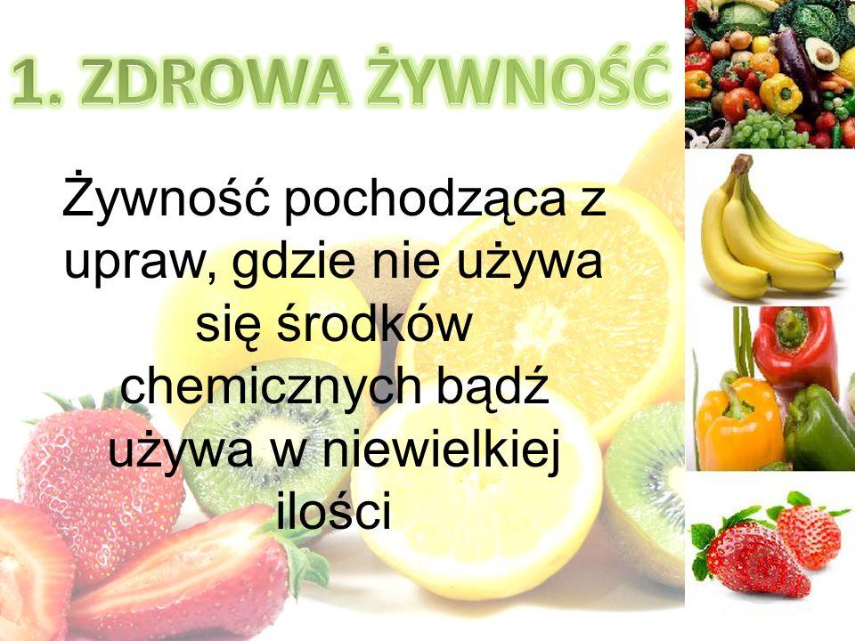 Żywność pochodząca z upraw, gdzie nie używa się środków chemicznych bądź używa w niewielkiej ilości