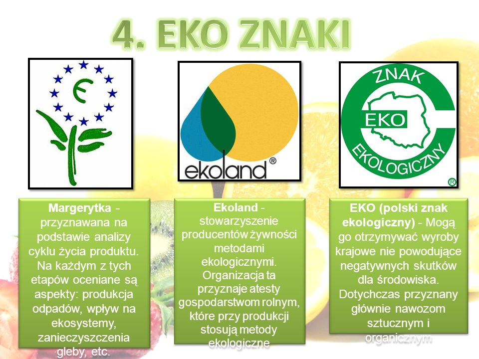 EKO (polski znak ekologiczny) - Mogą go otrzymywać wyroby krajowe nie powodujące negatywnych skutków dla środowiska. Dotychczas przyznany głównie nawo