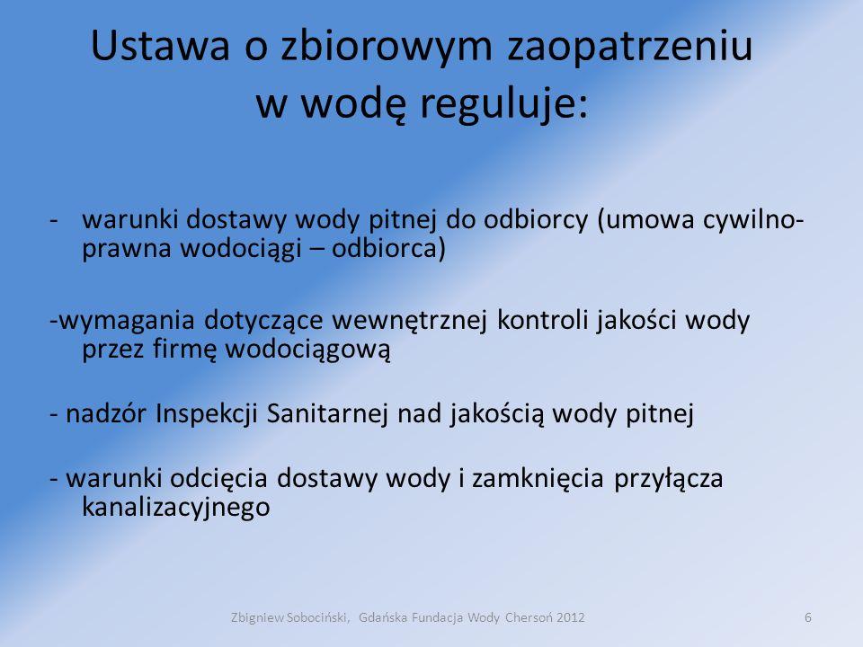 Na podstawie ustawy o zbiorowym zaopatrzeniu w wodę… uregulowano: 1.Jakość wody przeznaczonej do spożycia jest określona w rozporządzeniu Ministra Zdrowia z dnia 29 marca 2007 t.