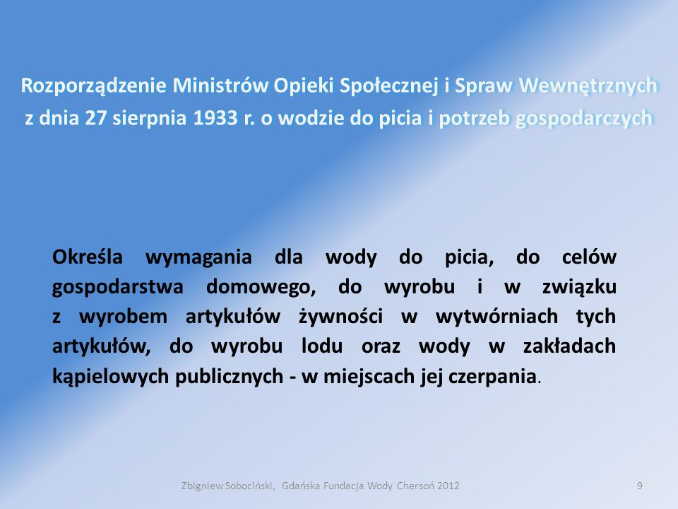 9 Rozporządzenie Ministrów Opieki Społecznej i Spraw Wewnętrznych z dnia 27 sierpnia 1933 r.