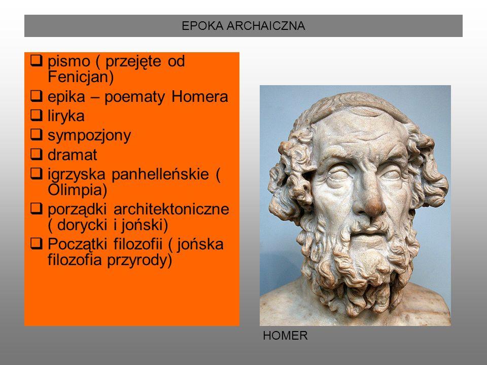 EPOKA KLASYCZNA  szczytowy rozwój greckiej tragedii i komedii  określenie kanonu rzeźby  architektoniczny porządek koryncki  rozkwit retoryki  rozkwit filozofii  narodziny greckiej historiografii