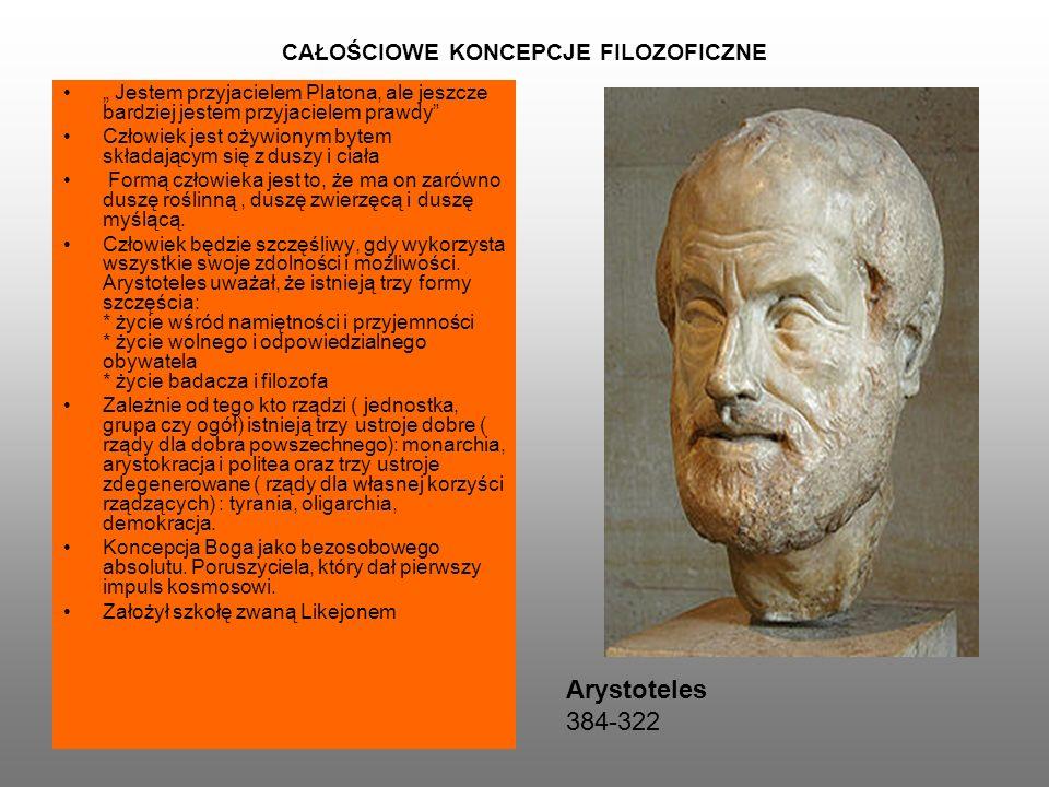 """CAŁOŚCIOWE KONCEPCJE FILOZOFICZNE """" Jestem przyjacielem Platona, ale jeszcze bardziej jestem przyjacielem prawdy Człowiek jest ożywionym bytem składającym się z duszy i ciała Formą człowieka jest to, że ma on zarówno duszę roślinną, duszę zwierzęcą i duszę myślącą."""