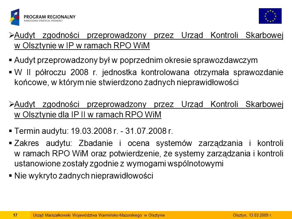  Audyt zgodności przeprowadzony przez Urząd Kontroli Skarbowej w Olsztynie w IP w ramach RPO WiM  Audyt przeprowadzony był w poprzednim okresie spra