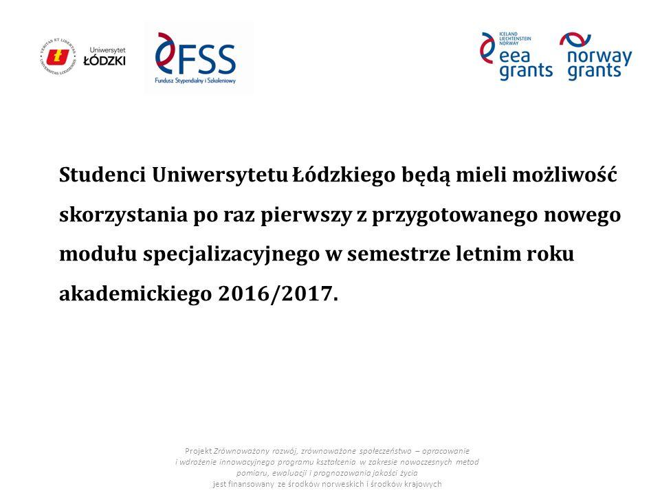 Studenci Uniwersytetu Łódzkiego będą mieli możliwość skorzystania po raz pierwszy z przygotowanego nowego modułu specjalizacyjnego w semestrze letnim roku akademickiego 2016/2017.