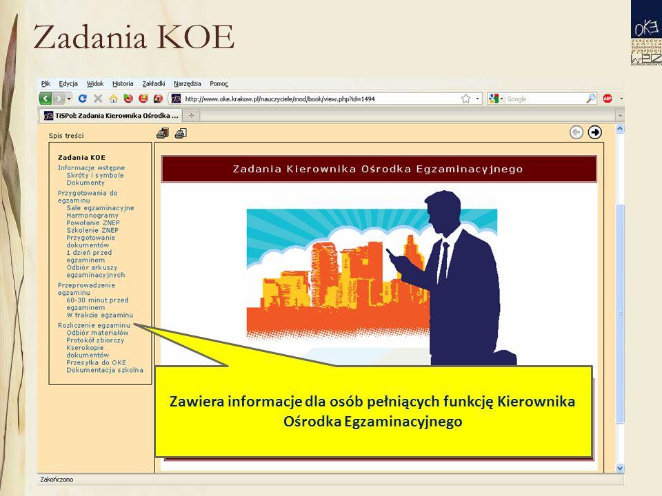 Zadania KOE Zawiera informacje dla osób pełniących funkcję Kierownika Ośrodka Egzaminacyjnego