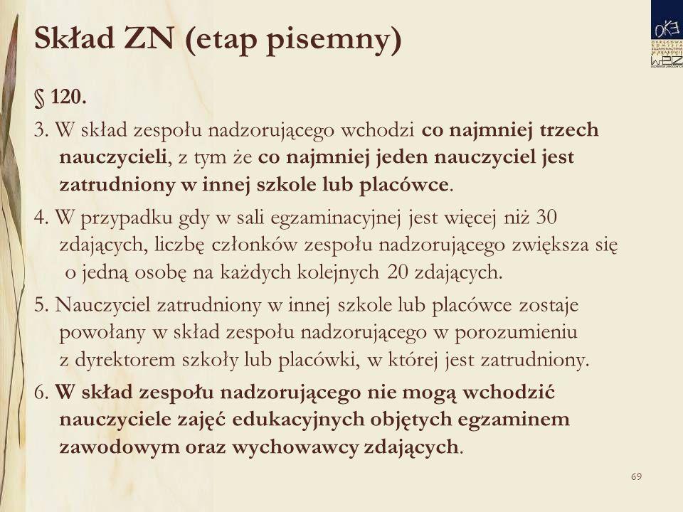 69 Skład ZN (etap pisemny) § 120. 3.