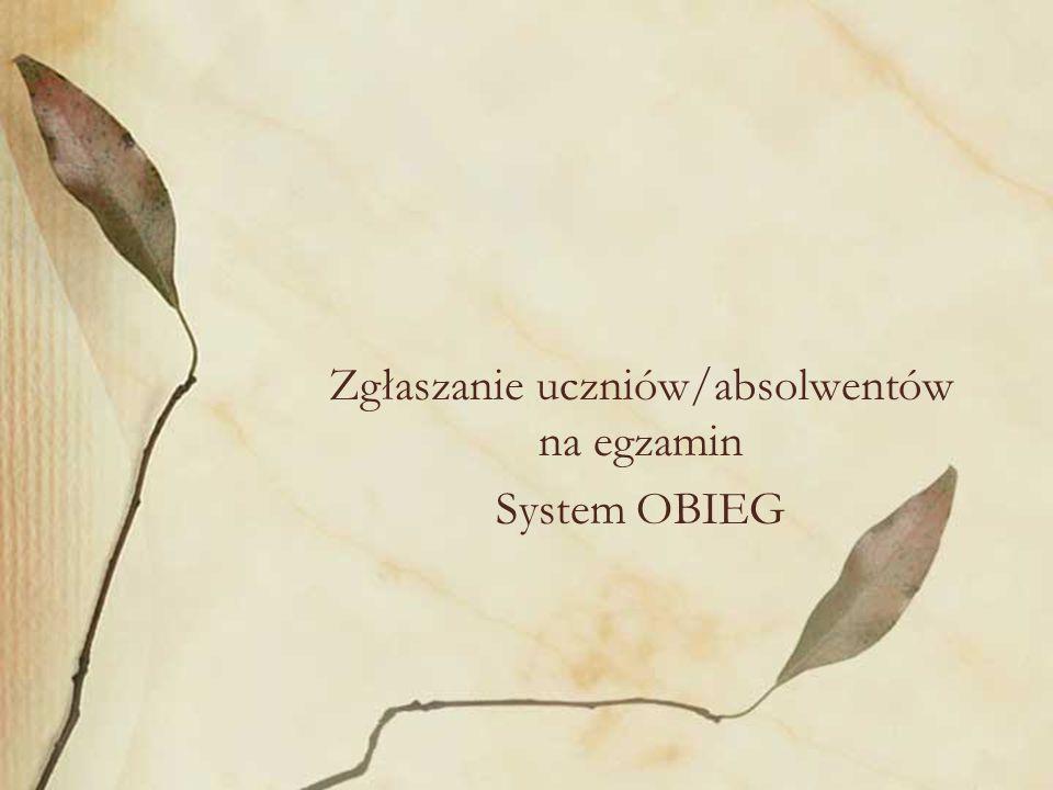 Zgłaszanie uczniów/absolwentów na egzamin System OBIEG