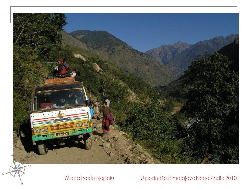U podnóża Himalajów: Nepal/Indie 2010W drodze do Nepalu