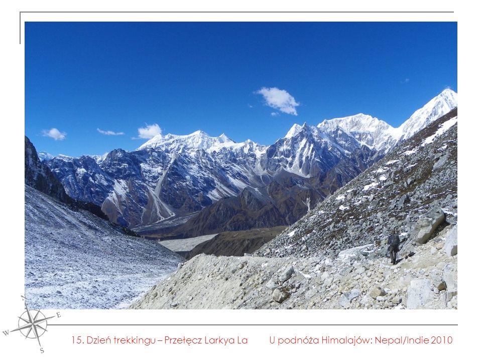 U podnóża Himalajów: Nepal/Indie 201015. Dzień trekkingu – Przełęcz Larkya La