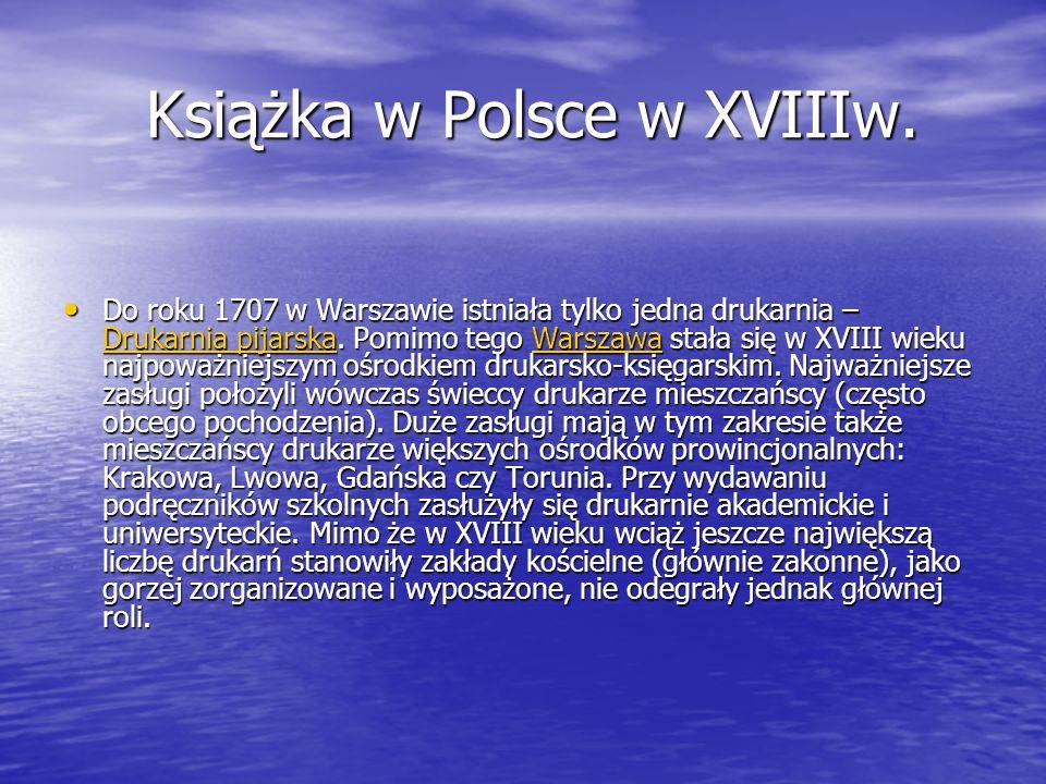 Książka w Polsce w XVIIIw. Książka w Polsce w XVIIIw.