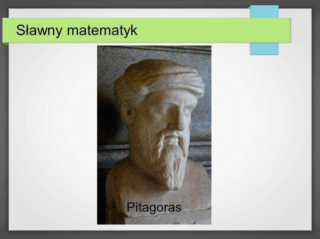 Sławny matematyk Pitagoras
