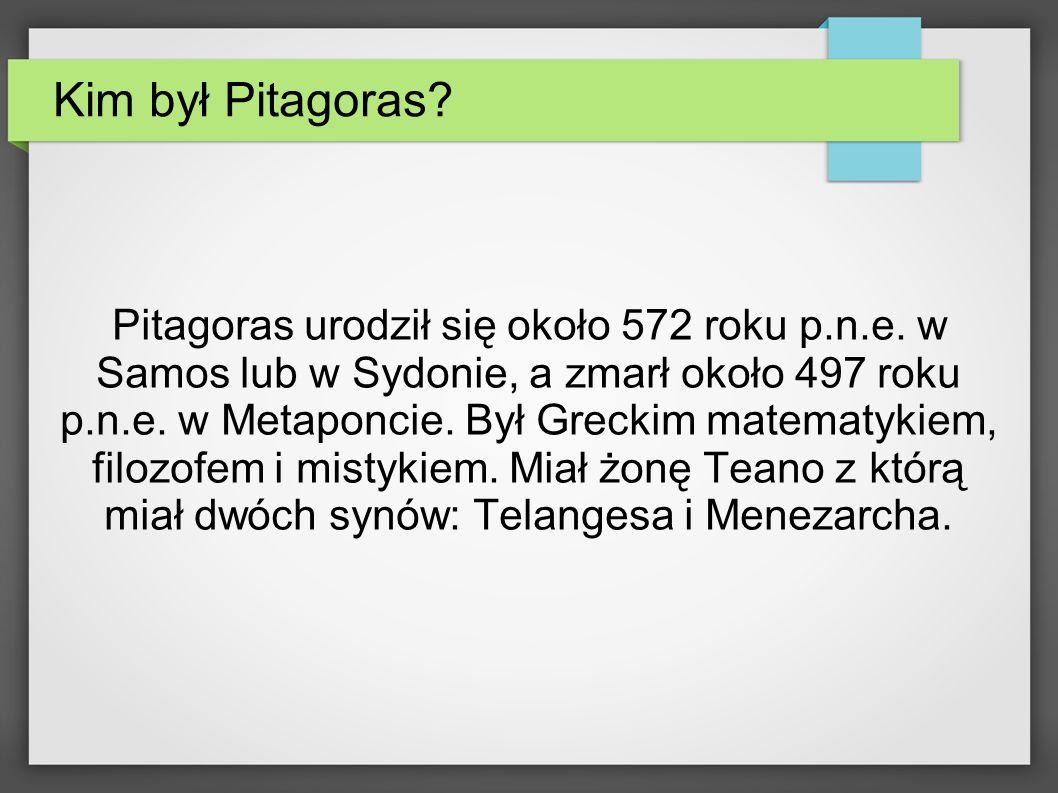 Kim był Pitagoras? Pitagoras urodził się około 572 roku p.n.e. w Samos lub w Sydonie, a zmarł około 497 roku p.n.e. w Metaponcie. Był Greckim matematy