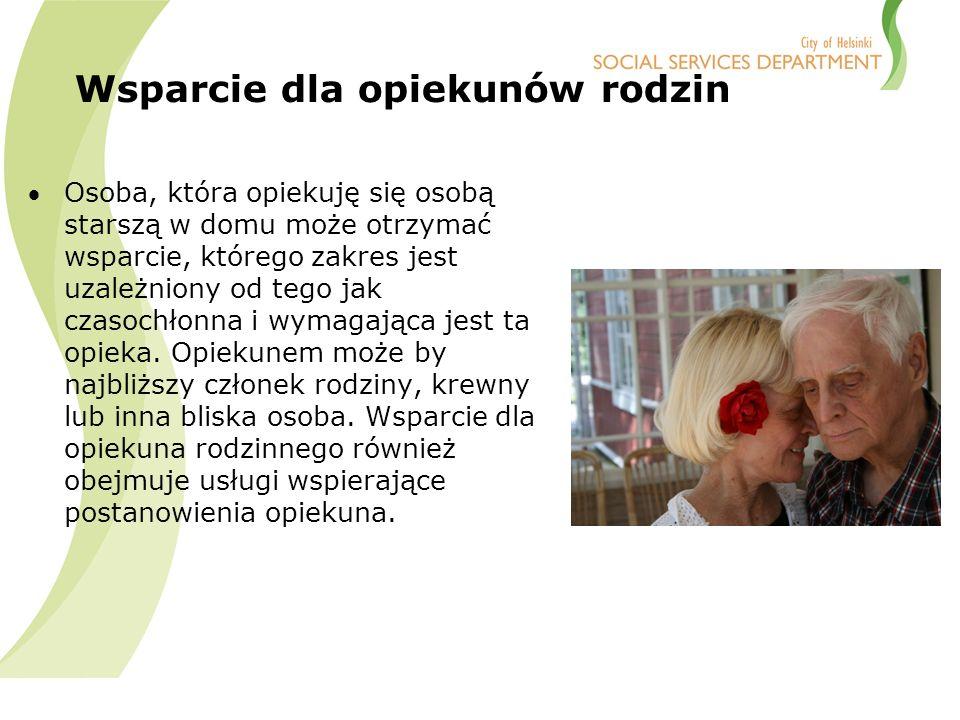 Wsparcie dla opiekunów rodzin Osoba, która opiekuję się osobą starszą w domu może otrzymać wsparcie, którego zakres jest uzależniony od tego jak czasochłonna i wymagająca jest ta opieka.