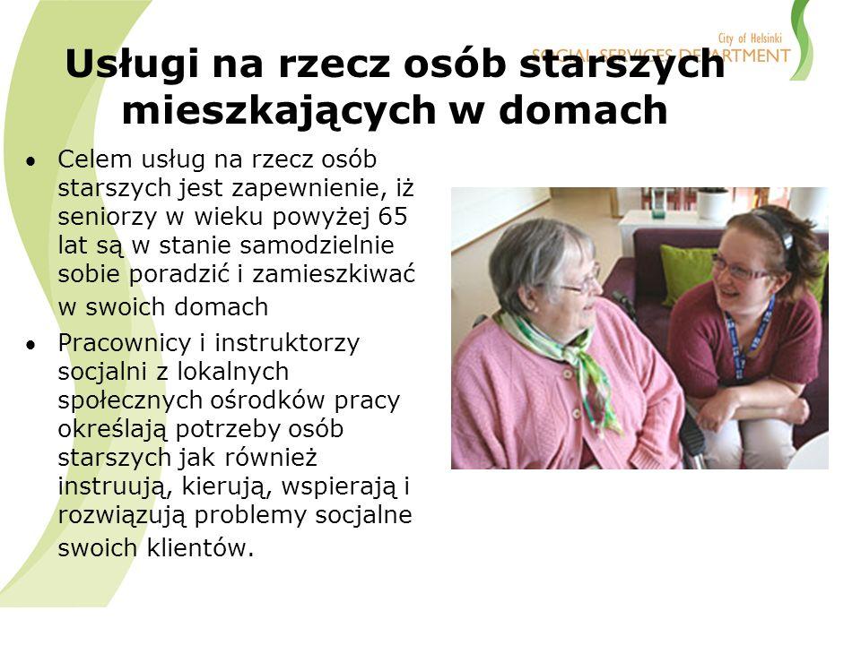 Usługi na rzecz osób starszych mieszkających w domach Celem usług na rzecz osób starszych jest zapewnienie, iż seniorzy w wieku powyżej 65 lat są w stanie samodzielnie sobie poradzić i zamieszkiwać w swoich domach Pracownicy i instruktorzy socjalni z lokalnych społecznych ośrodków pracy określają potrzeby osób starszych jak również instruują, kierują, wspierają i rozwiązują problemy socjalne swoich klientów.