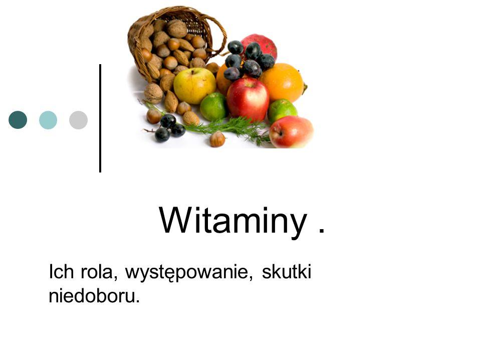 Witamina A Rola witaminy A : Bierze udział w procesie widzenia Zapobiega zakażeniom skóry, przewodu pokarmowego Bierze udział w syntezie białek Wytwarza szkliwo zębów