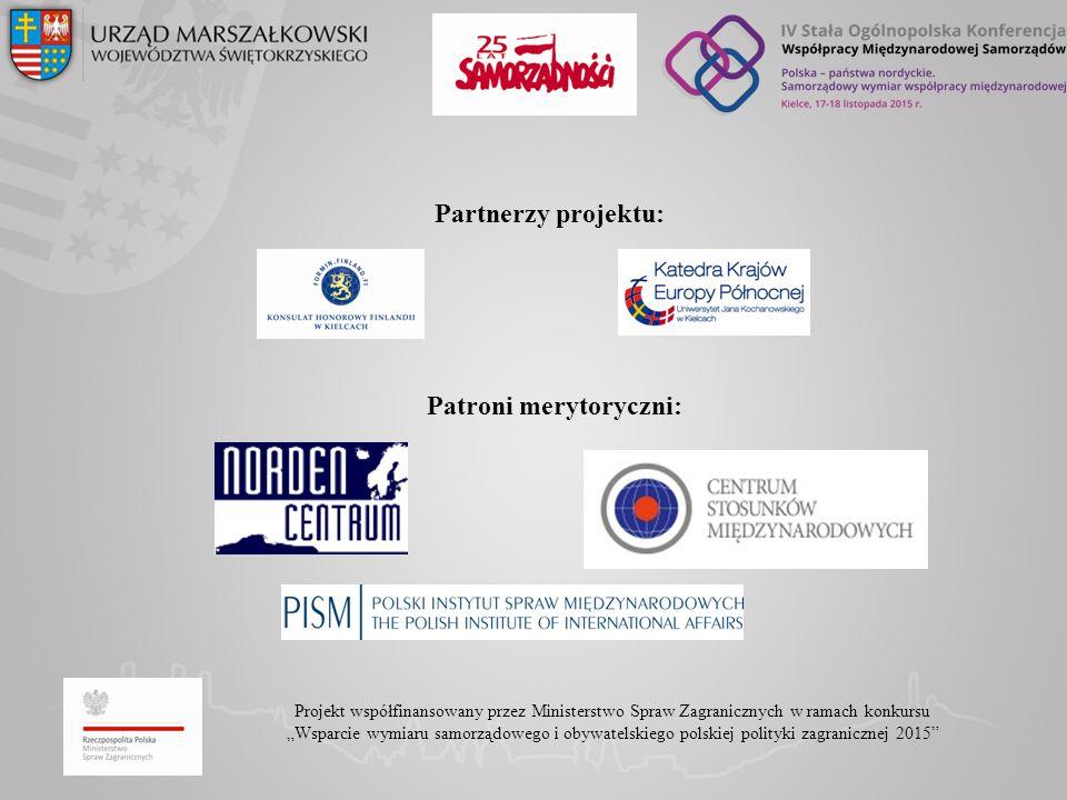 """Projekt współfinansowany przez Ministerstwo Spraw Zagranicznych w ramach konkursu """"Wsparcie wymiaru samorządowego i obywatelskiego polskiej polityki zagranicznej 2015 Partnerzy projektu: Patroni merytoryczni:"""