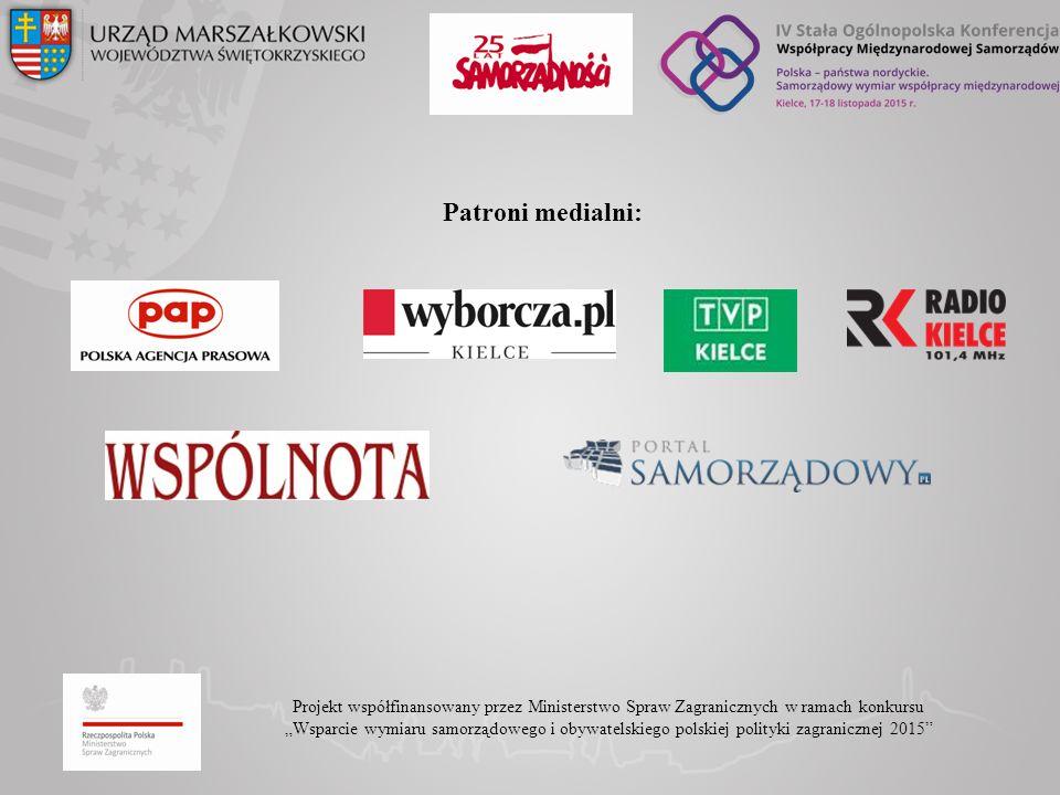 """Projekt współfinansowany przez Ministerstwo Spraw Zagranicznych w ramach konkursu """"Wsparcie wymiaru samorządowego i obywatelskiego polskiej polityki zagranicznej 2015 Patroni medialni:"""