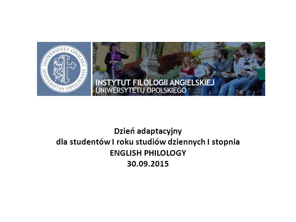 Dzień adaptacyjny dla studentów I roku studiów dziennych I stopnia ENGLISH PHILOLOGY 30.09.2015