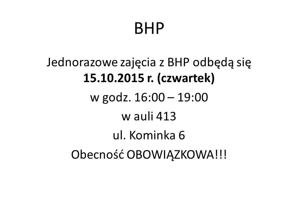 BHP Jednorazowe zajęcia z BHP odbędą się 15.10.2015 r.